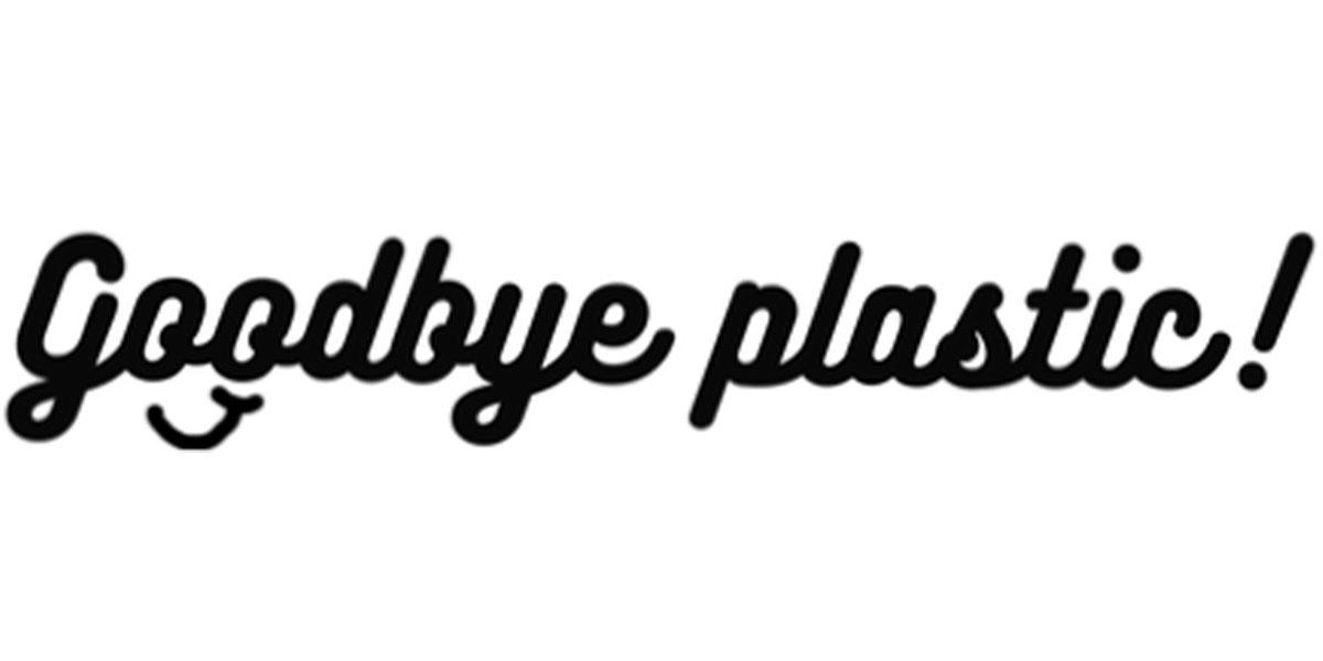 Goodbye Plastic !
